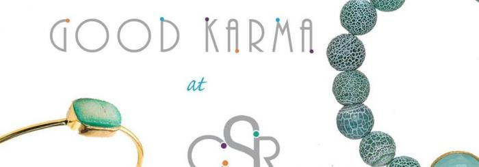 Good Karma at CSR Jewelry