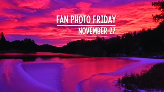 Fan Photo Friday | November 27, 2020