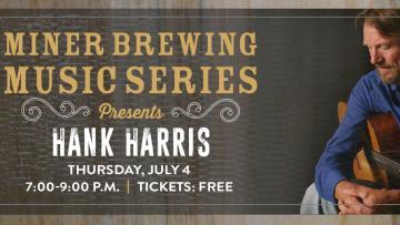 Miner Brewing Music Series Presents: Hank Harris