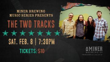 Miner Brewing Music Series Presents: The Two Tracks