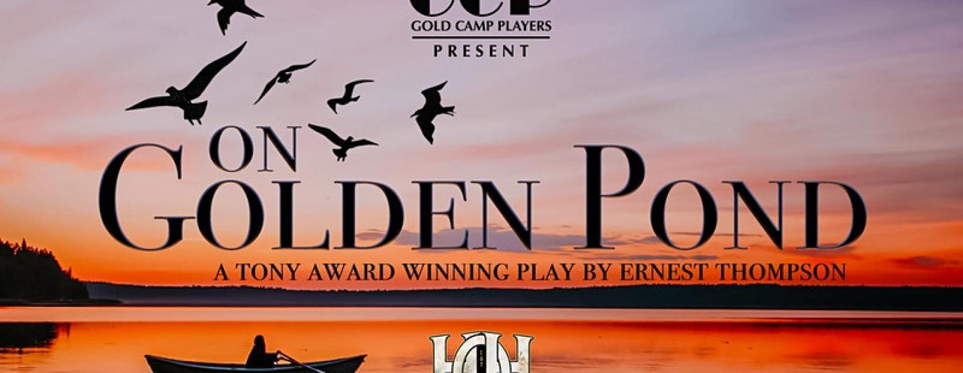 "The Gold Camp Players at the Historic Homestake Opera House announce their fall production of ""On Golden Pond"""