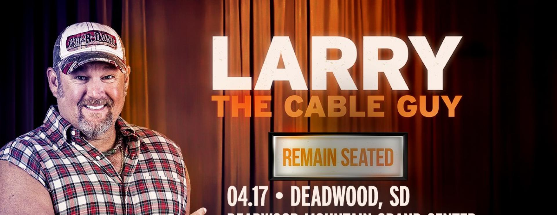Larry the Cable Guy at The Deadwood Mountain Grand — POSTPONED