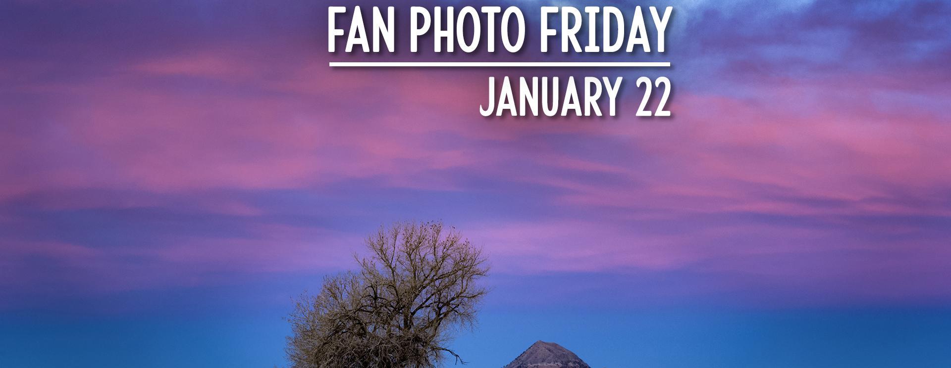 Fan Photo Friday | January 22, 2021