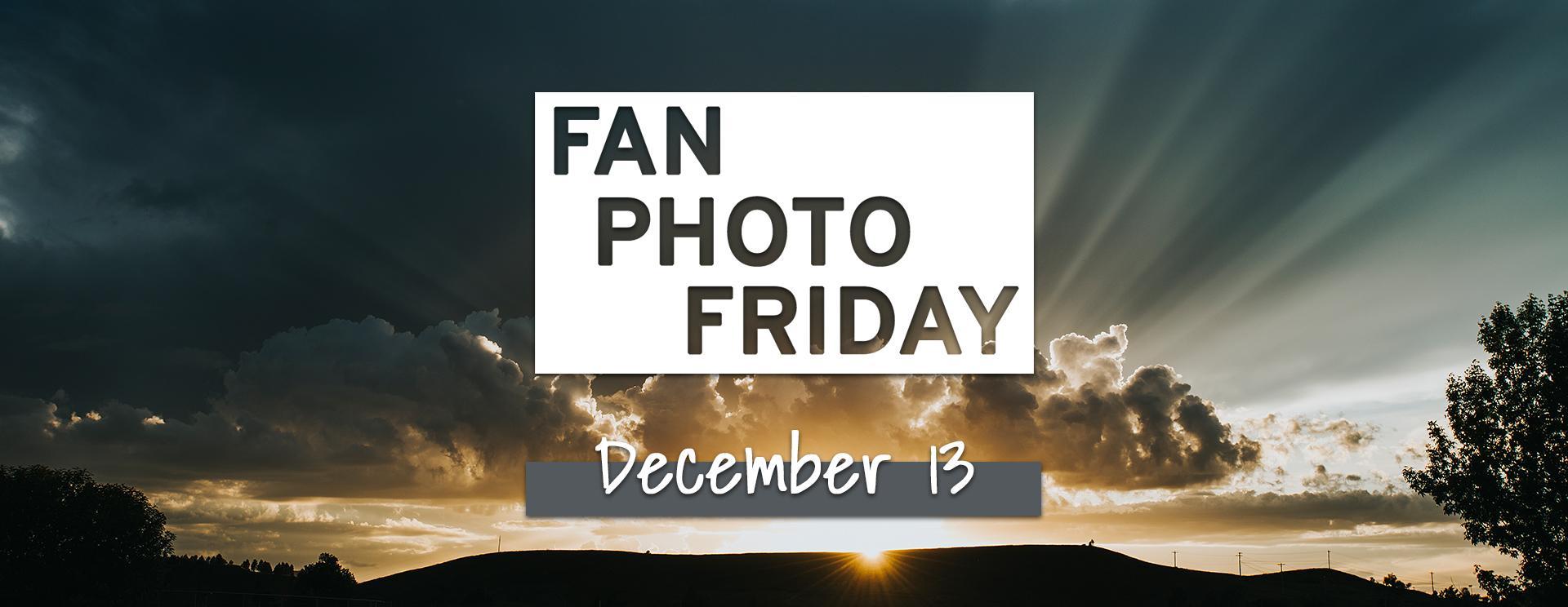Fan Photo Friday | Dec. 13, 2019
