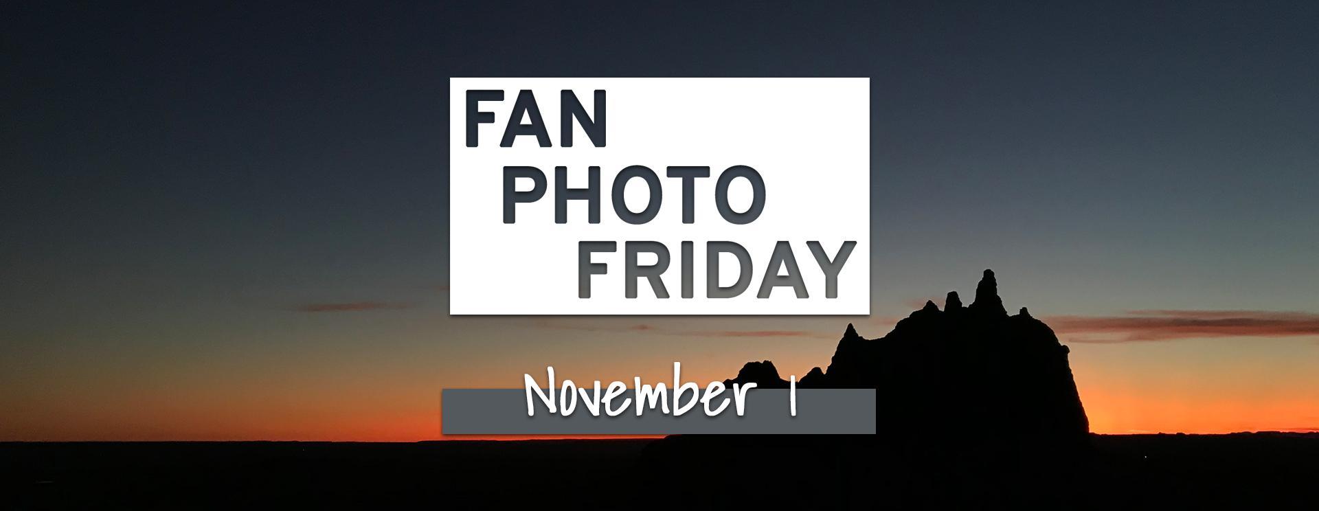 Fan Photo Friday   November 1, 2019