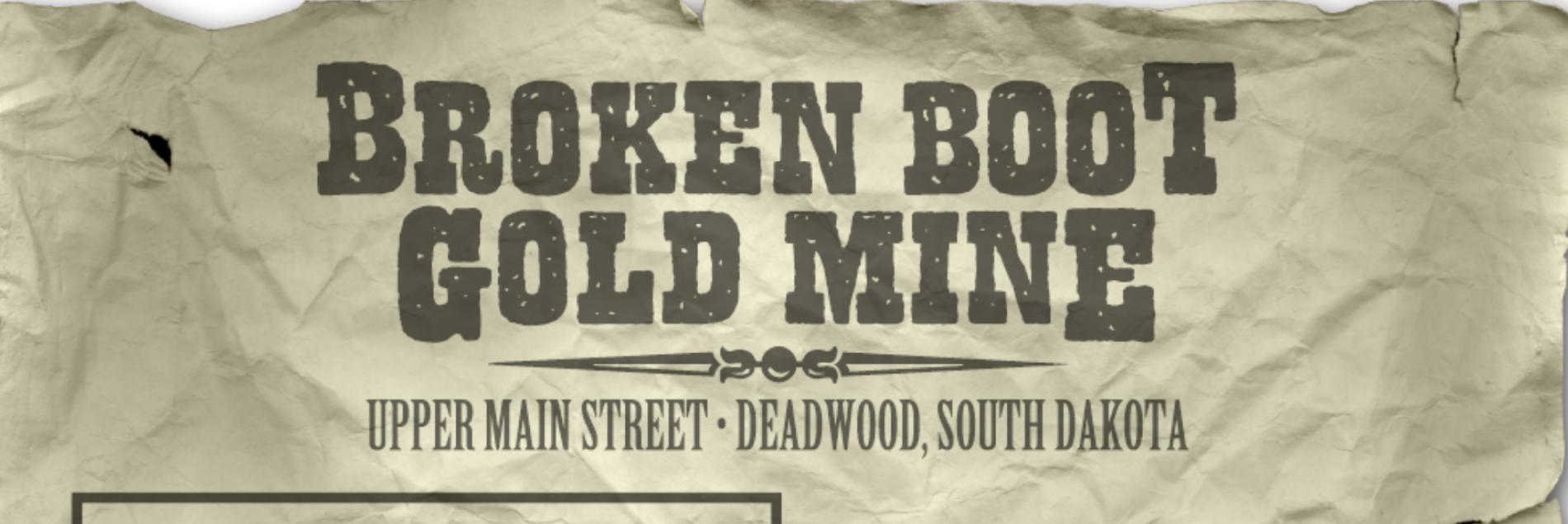 Broken Boot Gold Mine