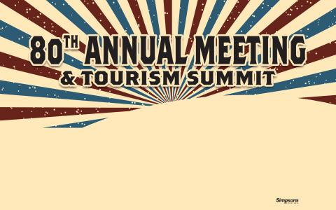 Another Successful Annual Meeting and Tourism Summit is in the Books