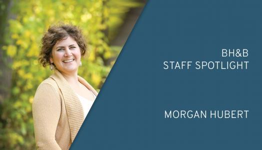 BH&B Staff Spotlight: Morgan Hubert