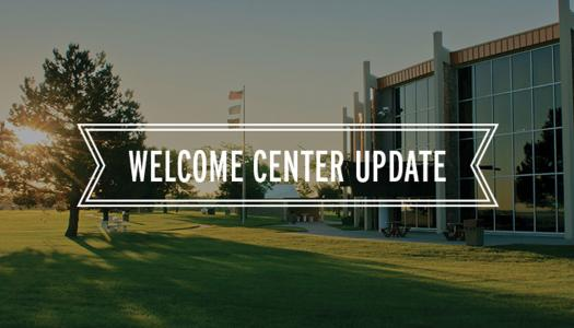 Welcome Centers' Opening Dates Have Changed