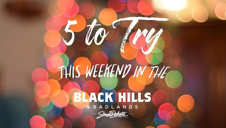 5 to Try This Weekend in the Black Hills