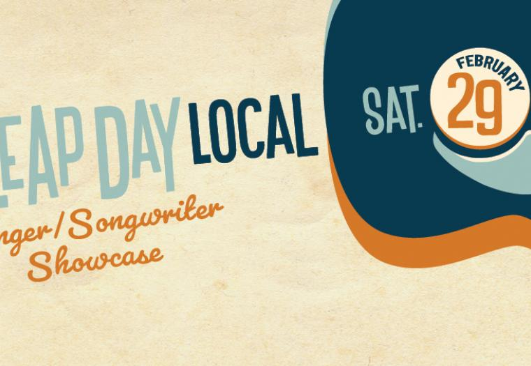 The Leap Day Local Singer/Songwriter Showcase